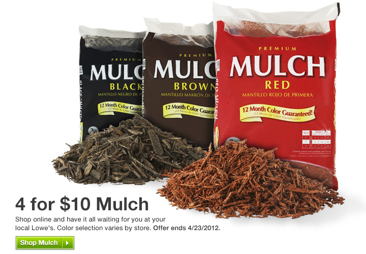 Color selection varies by store. Offer ends 4/23/2012. Shop Mulch
