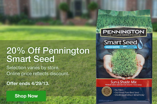 20 Percent off Pennington Smart Seed. Selection varies by store. Online price reflects discount. Offer ends 4/29/13. Shop Now