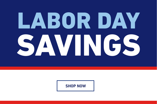 Labor Day Savings.