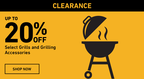 Up to 20 percent off Select Grills and Grilling Accessories.