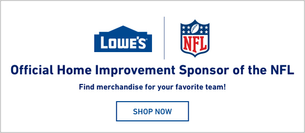 Lowe's Is the Official Home Improvement Retail Sponsor of the NFL. Get NFL gear and decorations.