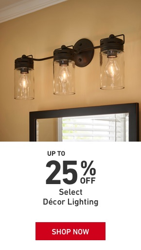 Up to 25 percent Off Select Decor Lighting.