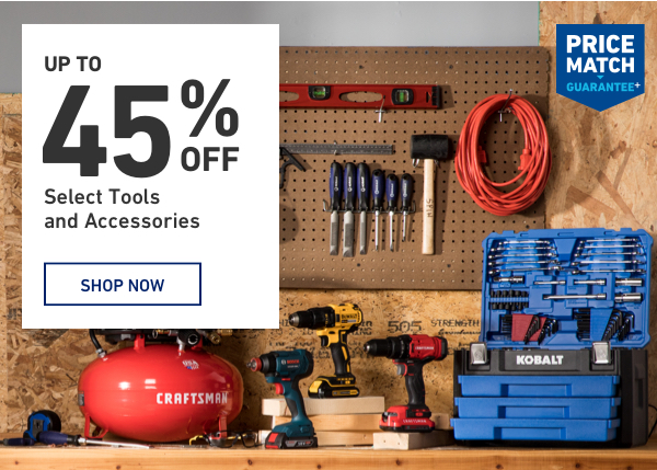Up to 45 percent OFF Select Tools and Accessories.