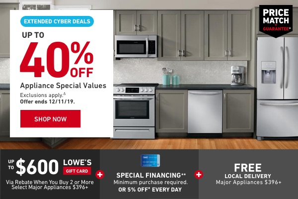 Up to 40 percent OFF Appliance Special Values. Exclusions apply. Offer ends 12/11/19.