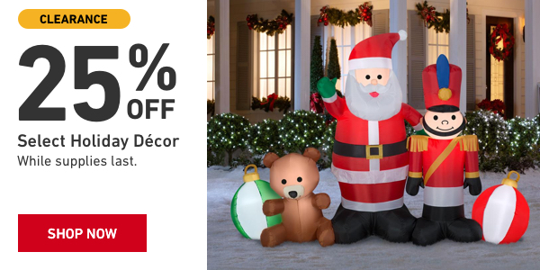 25 percent off Select Holiday Decor. While supplies last.