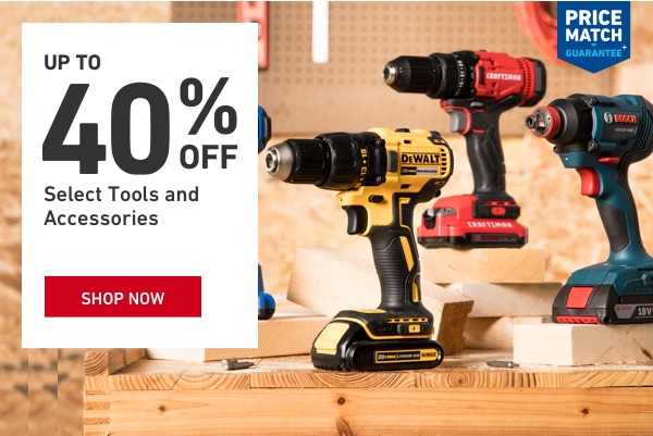 Up to 40 percent OFF Select Tools and Accessories.