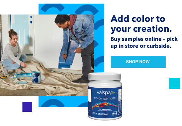 Add color to your creation. Buy samples online - pick up in store or curbside.