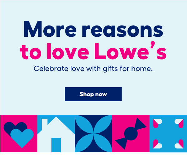 More reason to love Lowe's.