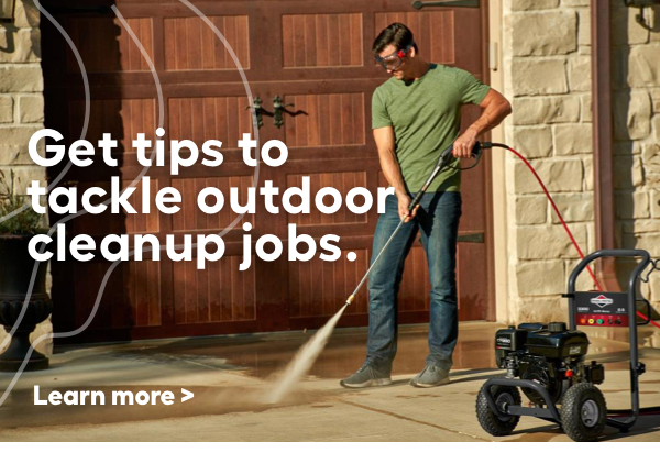 Handy tips to tackle outdoor cleanup jobs.