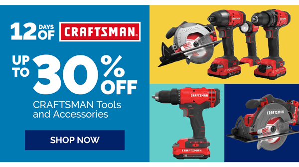 12 Days of Craftsman. Up to 30 percent OFF Craftsman Tools and Accessories.