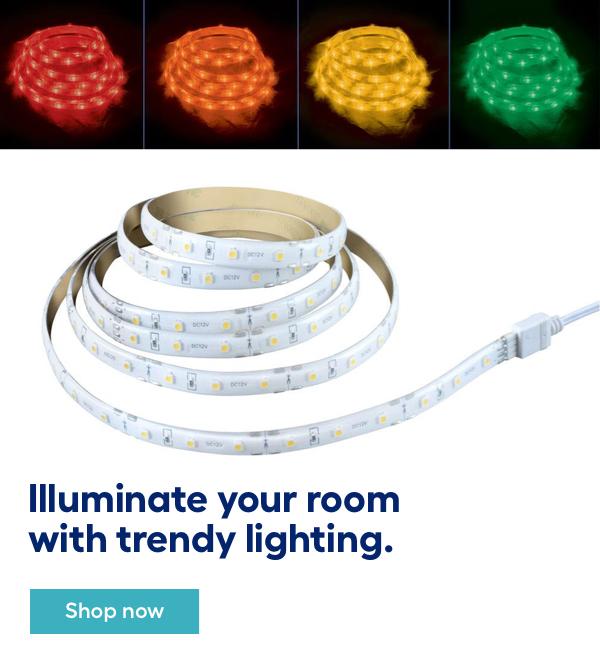 Illuminate your room with trendy lighting.