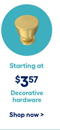 Decorative hardware starting at $3.57.