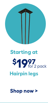 Harpin Legs starting at $19.97 for 2 pack.